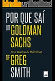 Por que saí do Goldman Sachs: Uma história de Wall Street