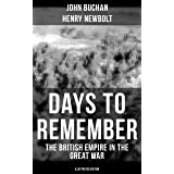 Days to Remember - The British Empire in the Great War (Illustrated Edition): The Causes of the War; A Bird's-Eye View of the