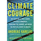 Climate Courage: How Tackling Climate Change Can Build Community, Transform the Economy, and Bridge the Political Divide in A