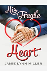 His Fragile Heart Kindle Edition