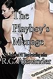 The Playboy's Ménage (The Billionaire Bachelors Series Book 3)
