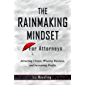 The Rainmaking Mindset for Attorneys: Attracting Clients, Winning Business, and Increasing Profits (English Edition)