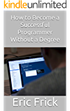 How to Become a Successful Programmer Without a Degree