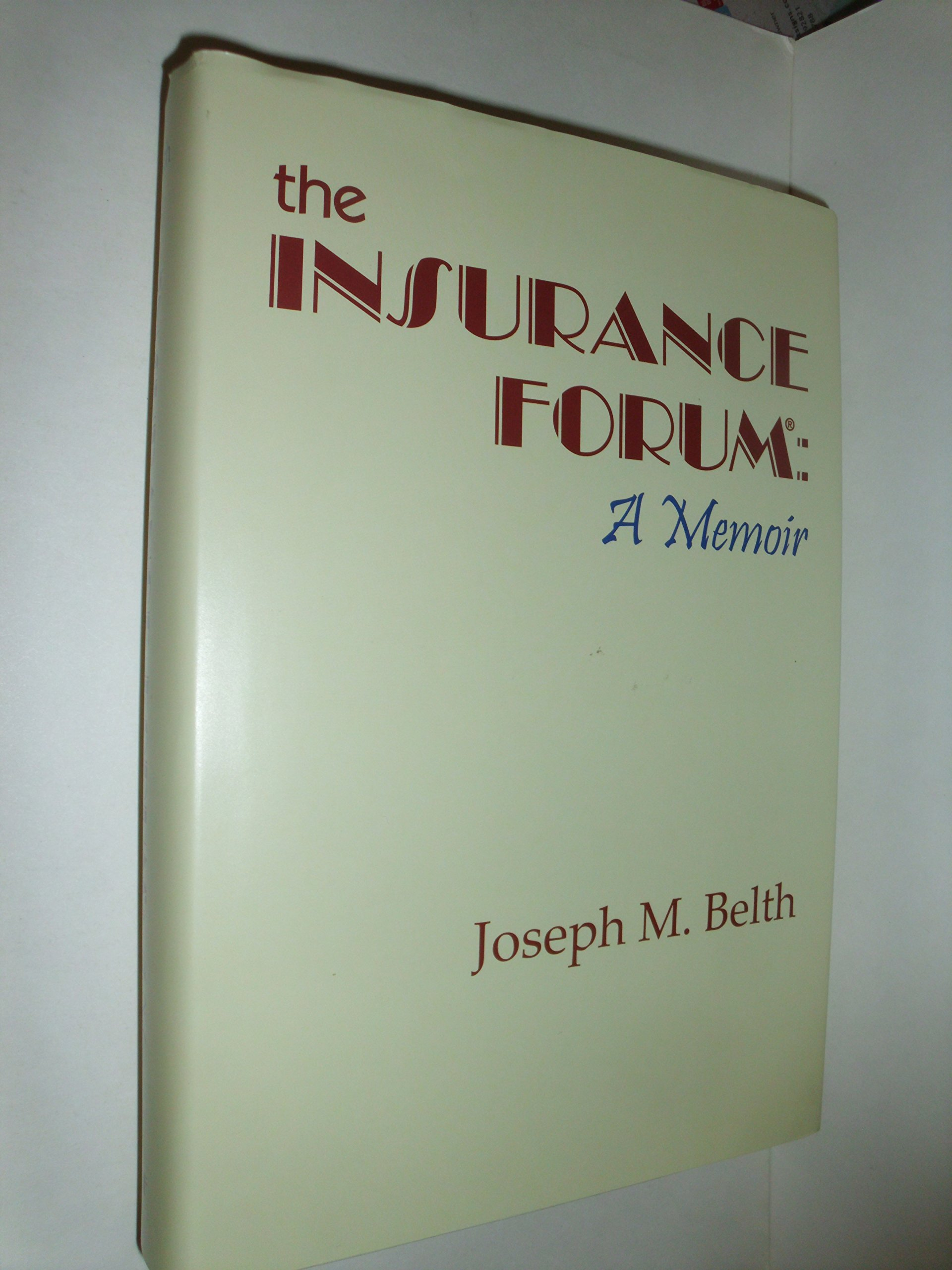 The Insurance Forum: A Memoir: Joseph M Belth: 9780941173186: Amazon:  Books