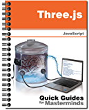 Three.js: Quick Guides for Masterminds (English Edition)