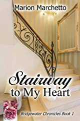 Stairway To My Heart (The Bridgewater Chronicles Book 1) Kindle Edition