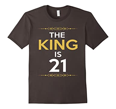 Mens Kings Is 21 Years Old 21st Birthday Gift Ideas For Him Men 2XL