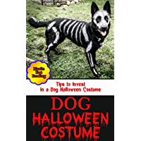 Dog Halloween Costume: Tips to Invest in a Dog Halloween Costume (English Edition)
