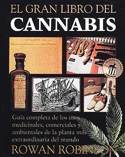 El gran libro del cannabis: Guía completa de los usos medicinales, comerciales y ambientales
