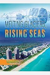Melting Glaciers, Rising Seas (Taking Earth's Temperature) Kindle Edition