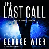 The Last Call: The Bill Travis Mysteries, Book 1