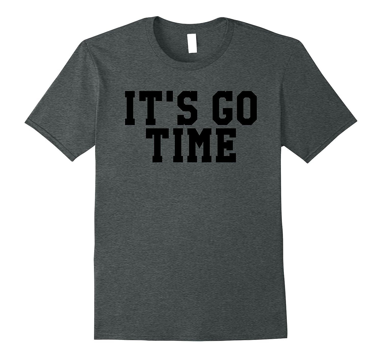 It's GO Time Tee Shirt-Art