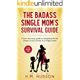 The Badass Single Mom's Survival Guide: 21 Life Hacking Tips