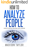 How To Analyze People: How To Read Anyone Like A Book