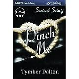Pinch Me [Suncoast Society] (Siren Publishing Sensations) (English Edition)