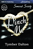 Pinch Me [Suncoast Society] (Siren Publishing Sensations)