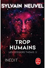Trop humains (Les Dossiers Thémis, Tome 3) (French Edition) Kindle Edition