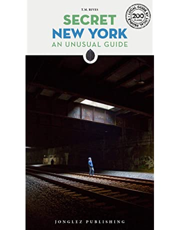 Secret New York: An Unusual Guide (Local Guides by Local People)