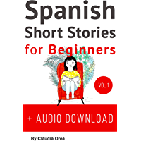 Spanish Short Stories for Beginners + Audio Download: Improve your reading and listening skills in Spanish (Spanish… book cover