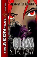 The Glass Shadow: A Paranormal Investigation of The AEON Files Kindle Edition