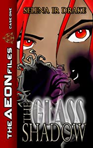 The Glass Shadow: A Paranormal Investigation of The AEON Files