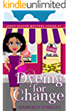 Dyeing For Change (An Addie Foster Mystery Book 2)