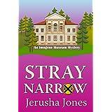 Stray Narrow (An Imogene Museum Mystery Book 7)