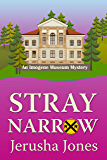 Stray Narrow (An Imogene Museum Mystery Book 7)