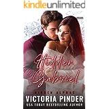 Hidden Gabriel: Stranded Revenge Opposites Attract Romance (Hidden Alphas Book 1)
