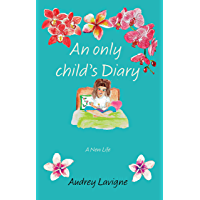 An Only Child's Diary: A New Life (Middle grade graphic novel for Girls 9-12)