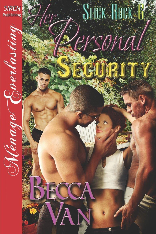 Her Personal Security [Slick Rock 6] (Siren Publishing Menage Everlasting) (Slick Rock, Siren Publishing Menage Everlasting) pdf