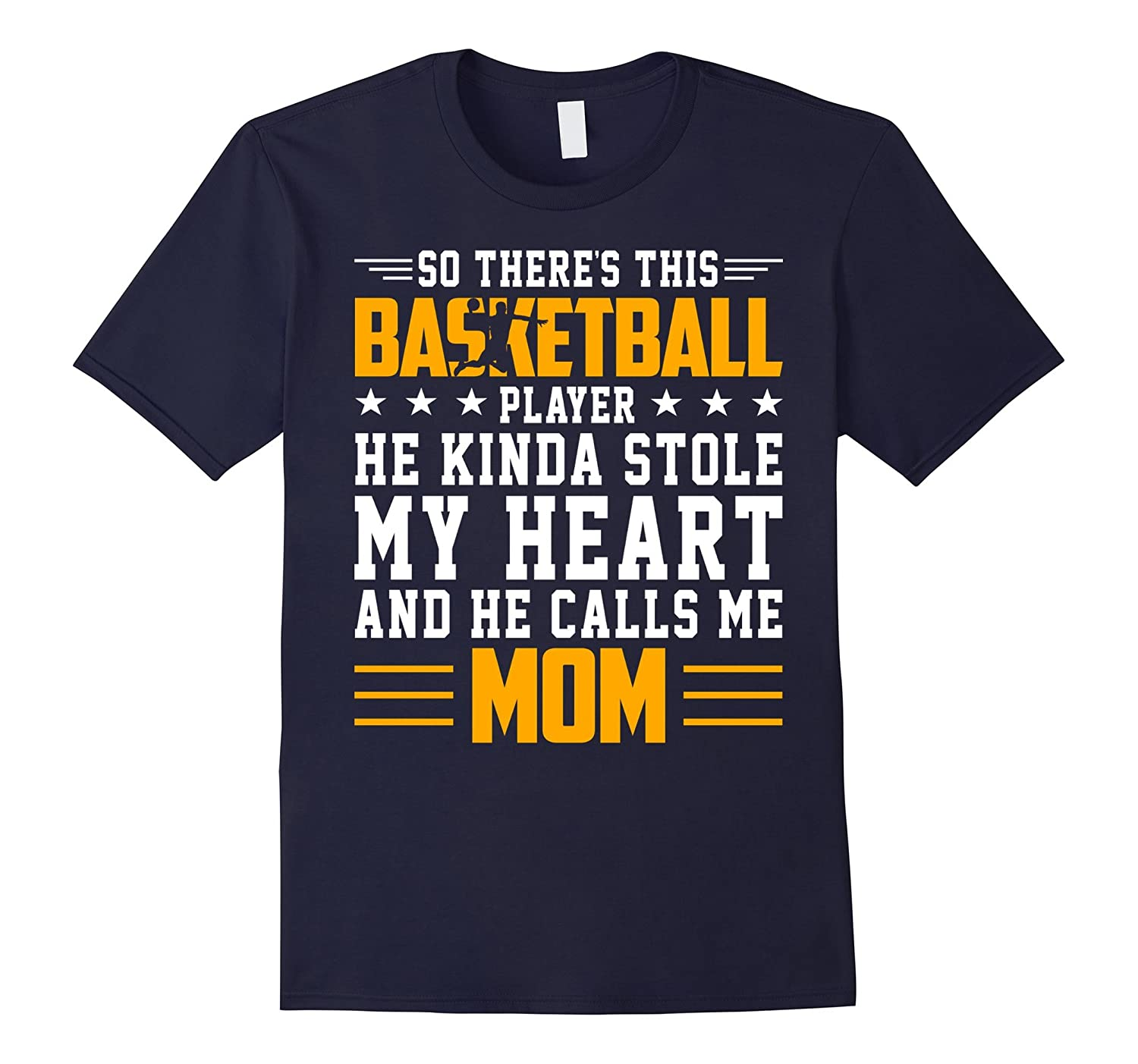 Basketball Player Stole My Heart Calls Me Mom Mother Shirt