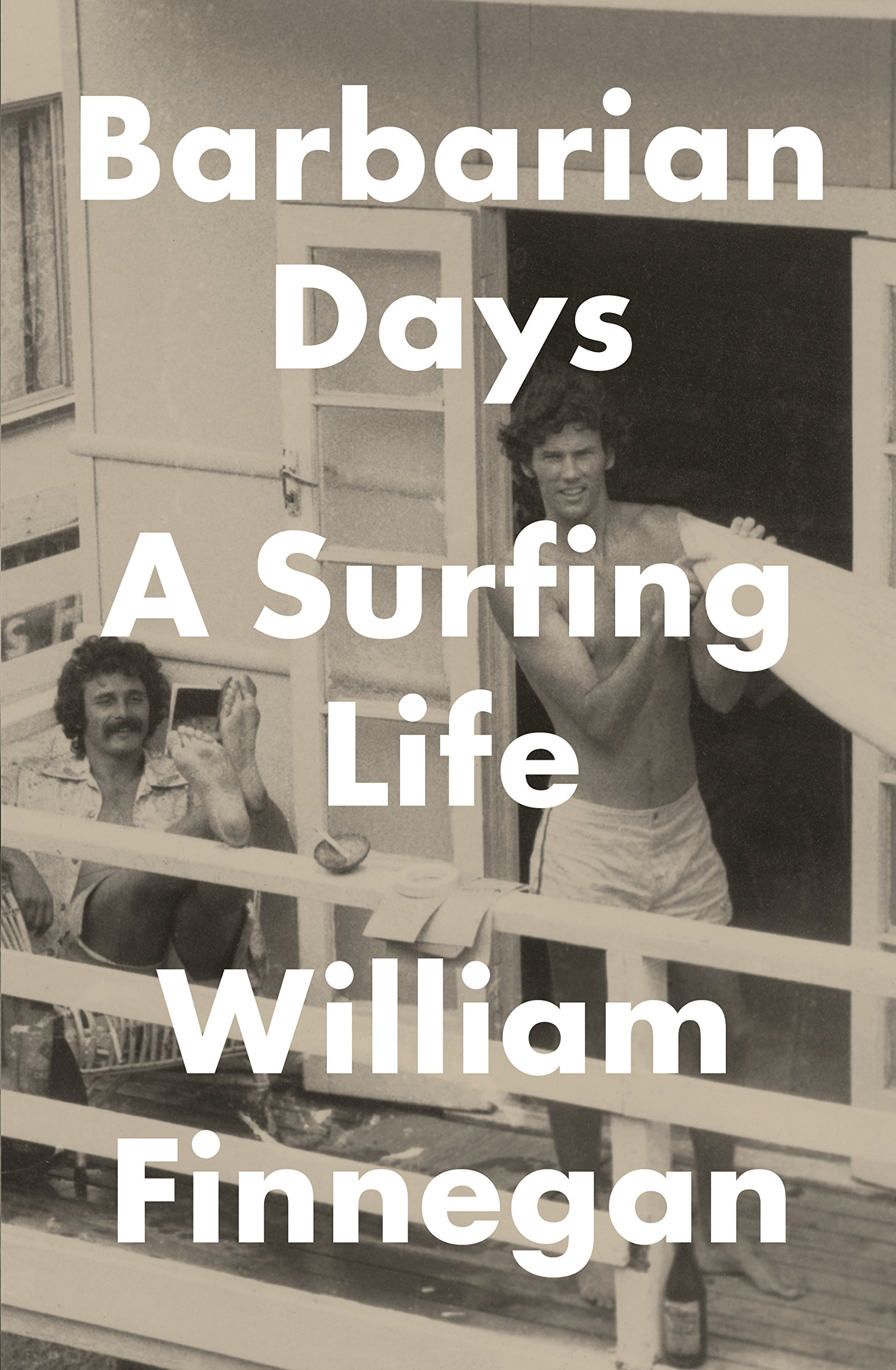 Barbarian Days: A Surfing Live by William Finnegan