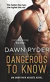 Dangerous to Know: An Unbroken Heroes Novel