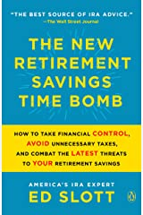 The New Retirement Savings Time Bomb: How to Take Financial Control, Avoid Unnecessary Taxes, and Combat the Latest Threats to Your Retirement Savings Kindle Edition
