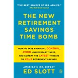 The New Retirement Savings Time Bomb: How to Take Financial Control, Avoid Unnecessary Taxes, and Combat the Latest Threats t