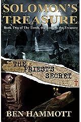Solomon's Treasure - Book 2: The Priest's Secret (The Tomb, the Temple, the Treasure) Kindle Edition