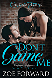 Don't Game Me (Game Lords Book 2)