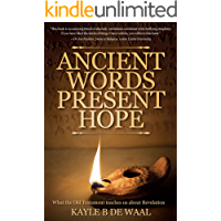 Ancient Words, Present Hope: What the Old Testament Teaches Us About Revelation