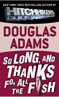 The hitchhikers guide to the galaxy douglas adams 9780345391803 so long and thanks for all the fish hitchhikers guide to the galaxy fandeluxe Choice Image