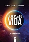 La Franja de Vida (Spanish Edition)