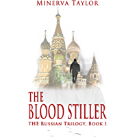 The Blood Stiller Book One Russian Trilogy (English Edition)