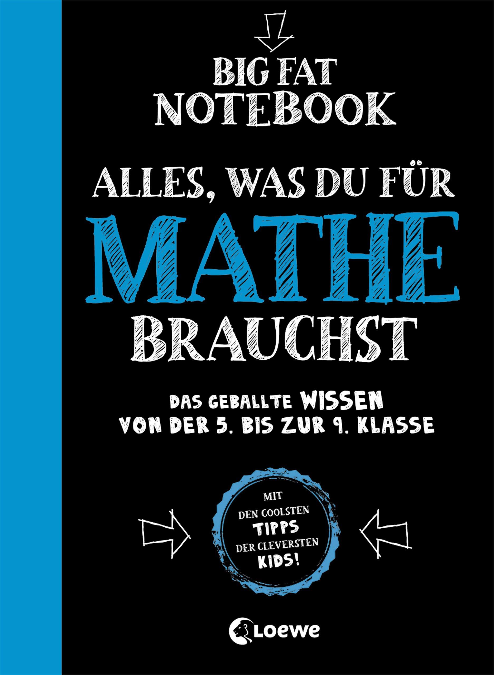 Big Fat Notebook   Alles Was Du Für Mathe Brauchst   Das Geballte Wissen Von Der 5. Bis Zur 9. Klasse  Nachhilfe Für Mathematik Geometrie Und Vieles Mehr