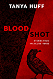 Blood Shot: Stories from the Blood 'Verse (Blood Series)