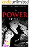 The Power of YOU: Inspiration to Fuel Your Day