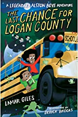 The Last Chance for Logan County (A Legendary Alston Boys Adventure) Kindle Edition