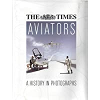 The Times Aviators: A History in Photographs