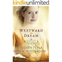 Westward the Dream (Ribbons West Book #1) (English