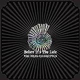 【Amazon.co.jp限定】Before It's Too Late 初回盤A (2CD+DVD)(オリジナルジャケットステッカー付)