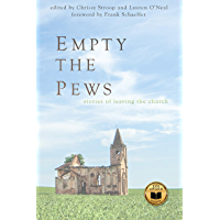 Empty the Pews: Stories of Leaving the Church (English Edition)